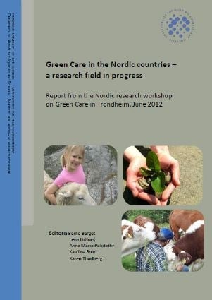 Rapport: Green Care in the Nordic countries – a research field in progress