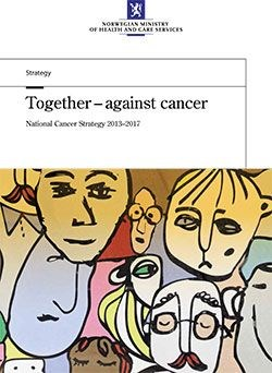 Front page Together – against cancer. National Cancer Strategy 2013-2017